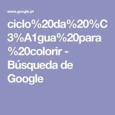 ciclo%20da%20%C3%A1gua%20para%20colorir - Búsqueda de Google Google Search