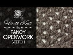 How to Knit the Fancy Openwork Stitch - YouTube
