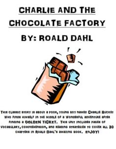 Charlie and the Chocolate Factory By: Roald Dahl