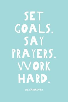 """""""Set goals, say prayers, work hard"""" journal. sherrie preston · new job quotes Goal Quotes, Lds Quotes, Prayer Quotes, Quotes To Live By, Inspirational Quotes, Qoutes, Success Quotes, Motivational Quotes, Hard Work Quotes"""