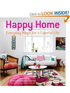 Happy Home: Everyday Magic for a Colorful Life: Charlotte Hedeman Gueniau, Holly Becker: 9780847839919: Amazon.com: Books