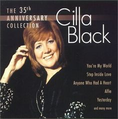 """Cilla Black  """"You're My World'  - The 35th Anniversary Collection Album ...   ANOTHER OF my all time favorite songs"""