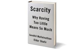 Scarcity: The New Science of Having Less and How It Defines Our Lives   Busy people fail to manage their time efficiently for the same reasons the poor and those maxed out on credit cards fail to manage their money. The dynamics of scarcity reveal why dieters find it hard to resist temptation, why students and busy executives mismanage their time, and why the same sugarcane farmers are smarter after harvest than before.