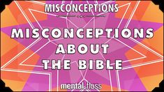 Misconceptions about the Bible - mental_floss on YouTube (Ep. 20) - Mental Floss