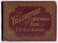 Yellowstone National Park the world's wonderland
