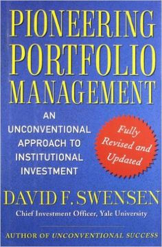 Pioneering Portfolio Management: An Unconventional Approach to Institutional Investment - Livros importados na Amazon.com.br