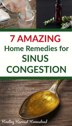 Got sinus congestion from a bad cold, flu, or allergies? Here are some amazing home remedies that are fast and easy to do and make to help you get rid of congestion fast! Instead of that nasty OTC drug, why not use a chemical and toxin free natural remedy that really works? Here are some great ideas! #congestion #getridof #sinus #allergy #cold #flu #decongestant #natural #homeremedy #homeremedies #herbal #healingharvesthomestead