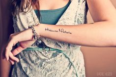 Hakuna Matata tattoo - it means no worries for the rest of your days!