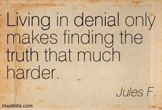 15 Best Denial Quotes Images Thoughts Quotable Quotes Sayings