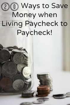 20 Ways to save money when living paycheck to paycheck -- good rules in general!