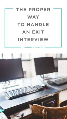 Click to read our best tips for how to handle an exit interview. | http://CareerContessa.com