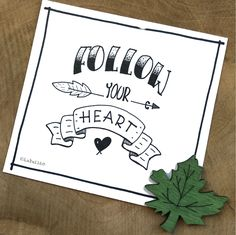 Follow your heart Hand Lettering Quotes, Creative Lettering, Brush Lettering, Calligraphy Doodles, Calligraphy Quotes, Following Your Heart Quotes, Sketch Note, Hand Drawn Type, Drawing Quotes