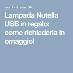 Lampada Nutella USB in regalo: come richiederla in omaggio!