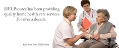 HELPsource has been providing quality home health care services for over a decade. Read more about HELPsource