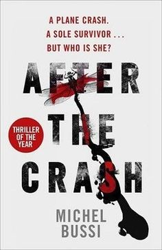 After the Crash by Michel Bussi - In the aftermath of a tragic plane crash in the Swiss Alps in which a baby is the only survivor, two families-one poor, one wealthy and dangerous – step forward to claim her. Recommended by: Jean Simpson, Readers' Services Librarian.