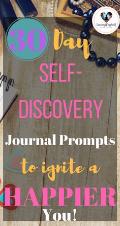 30 Day Journal Prompts For Self-Discovery To Ignite The Best Version Of Yourself