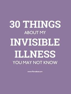 30 Things About My Invisible Illness