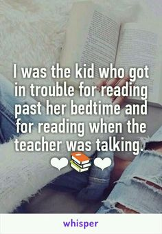 I was the kid who got in trouble for reading past her bedtime and for reading when the teacher was talking. Quotes for book lovers Books And Tea, I Love Books, Good Books, Books To Read, My Books, Retro Humor, Book Memes, Book Quotes, Bookworm Quotes