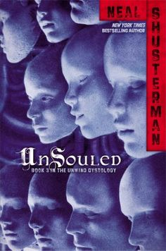 UnSouled (Unwind Dystology book #3) by Neal Shusterman.