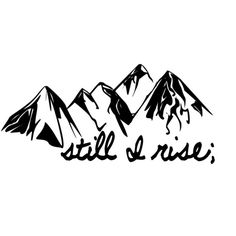 Still I Rise - Tattoo Idea