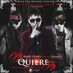 NEW - MP3'S - VIDEOS: No quiere na - Galante Ft Kario & Yaret