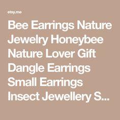 Bee Earrings Nature Jewelry Honeybee Nature Lover Gift Dangle Earrings Small Earrings Insect Jewellery Silver Bee Charm Insect Lover Gift
