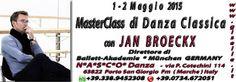 MasterClass di Danza Classica con Guest Teacher Mr. Jan Broeckx ( Direttore dell'Accademia di Monaco di Baviera , Germania ) 1 - 2 Maggio 2015 Info : www.facebook.com/NascoDanza whatsApp +39,3389452308 mobile +39,3286136499 Livello Intermed