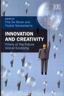BOOK: Innovation and Creativity:  pillars of the future global economy / edited by Filip De Beule and Ysabel Nauwelaerts (2013).