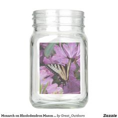 Monarch on Rhododendron Mason Jars.  Perfect as centerpieces, vases, organization, or brightening up any spot in your home.
