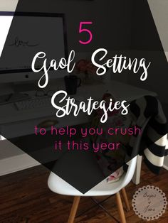 The 5 Goal Setting Strategies that will help you crush your goals this year.
