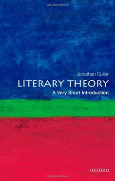 Literary Theory: A Very Short Introduction by Jonathan Culler http://www.amazon.com/dp/0199691347/ref=cm_sw_r_pi_dp_CtZcub1242ZB0
