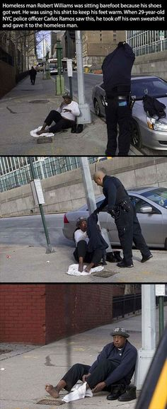 Policeman are our everyday superheroes who are always looking out for the safety of their citizens. This policeman gave his sweatshirt to this homeless guy who was trying to keep his feet warm with a shirt. This policeman gave his sweatshirt to help this man who need it