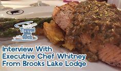 Executive Chef Whitney Talks About Dining at Brooks Lake Lodge. This week  I'm joined by Chef Whitney from Brooks Lake Lodge, we talk about food, wine and what it takes to provide the wonderful meals served at Brooks Lake Lodge!