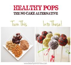Healthy Pops - The No-Cake Alternative! No baking, no sugar, no oil. Beauty Point Of View