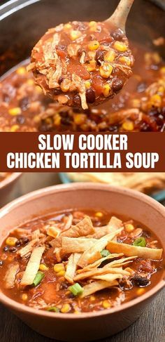 Slow Cooker Chicken Tortilla Soup with shredded chicken black beans corn and crispy tortilla strips in a flavorful broth. It's hearty tasty and made easy in the crockpot! Slow Cooker Tortilla Soup, Healthy Chicken Tortilla Soup, Chicken Soup Recipes, Chicken Soups, Chicken Tortilla Soup Slow Cooker Recipe, Healthy Soup, Taco Soup With Chicken, Easy Tortilla Soup, Slow Cooker Shredded Chicken