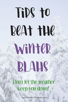 Need some indoor ideas for those snow days? Winter boredom getting you down? Check out some tips to beat the winter weather blahs!