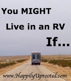You might live in an RV if… 25 signs that you live in your RV and travel full-time!