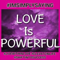 Do no be deceived beloved,  love is the strongest force in the universe.  Fear in all its falsehood would have you believe differently. #IMSIMPLYSAYING. .. LOVE TRUMPS ALL