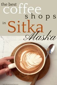 3 Excellent Coffee Shops In Sitka Alaska Like Sara But With A D In 2020 Sitka Foodie Travel Best Street Food