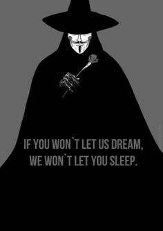 V for Vendetta. Don't let the cows sleep!
