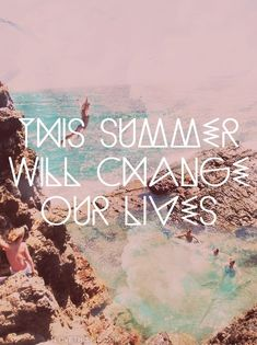 this summer will change our lives quotes photography summer quote ocean rocks jumping summer quotes