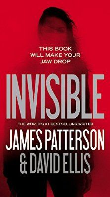 Invisible, 2014 The New York Times Best Sellers Fiction winner, James Patterson and David Ellis Used Books, Books To Read, My Books, 100 Best Books, Recurring Nightmares, James Patterson, Thriller Books, Mystery Thriller, Best Mysteries