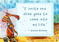 """I invite and allow good to come into my life.""   ~ Sanaya Roman  #affirmations #selflove"