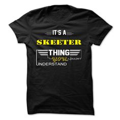 [Top tshirt name tags] If your name is SKEETER then this is just for you  Discount Best  This shirt is a MUST HAVE. Choose your color style and Buy it now!  Tshirt Guys Lady Hodie  SHARE and Get Discount Today Order now before we SELL OUT  Camping absolutely love our design just search your name tshirt by using bar on the chew then this just for you your name is skeeter then this just for