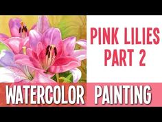 Watercolor Painting Demo - Pink Lilies - PART 2 - YouTube