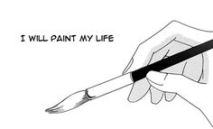 i will paint my life