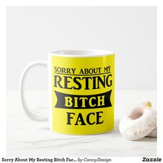 Sorry About My Resting Bitch Face Funny Yellow Coffee Mug Coffee Mugs, Yellow, Tableware, Funny, Face, Dinnerware, Coffee Cups, Tablewares, Funny Parenting