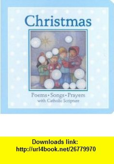 Christmas Poems, Songs, Prayers with Catholic Scripture (9780882710556) Wendy Mass, Linda Clearwater , ISBN-10: 0882710559  , ISBN-13: 978-0882710556 ,  , tutorials , pdf , ebook , torrent , downloads , rapidshare , filesonic , hotfile , megaupload , fileserve