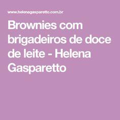 Brownies com brigadeiros de doce de leite - Helena Gasparetto