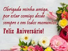 Mensagem de aniversário - Feliz Aniversrio para Amiga com Flores